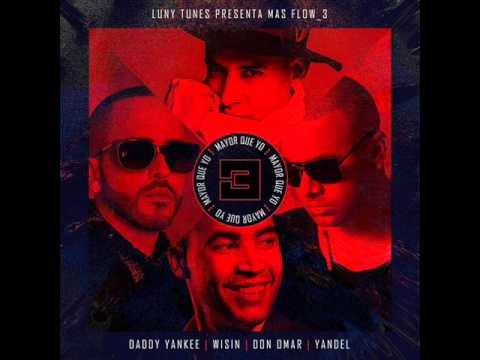 Mix - Luny Tunes, Daddy Yankee, Wisin, Don Omar & Yandel - Mayor Que Yo 3
