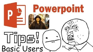 Powerpoint Tips - Basic Users