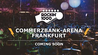 Rockin'1000 that's live in germany on summer 2019 for the first time! frankfurt, commerzbank-arena - sunday, july 7th 1 stadium 18 songs 1.000 music...