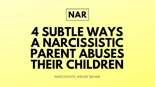 4 Subtle Ways A Narcissistic Parent Abuses Their Children