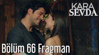Kara Sevda 66. Bölüm Fragman
