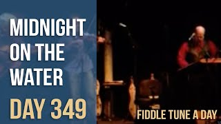 Midnight on the Water - Fiddle Tune a Day - Day 349