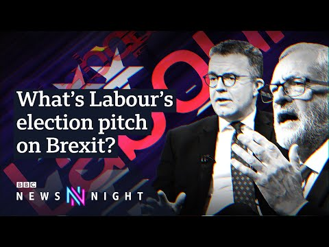 Brexit: What is Labour's election strategy? - BBC Newsnight