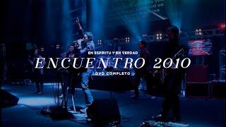 """En Espíritu Y En Verdad - """"Encuentro 2010"""" (DVD COMPLETO) - Música Cristiana"""