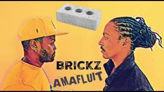 BRICKZ ft. Dj Cleo - AmaFluit