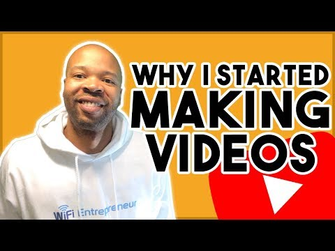 WiFi Entrepreneur: Why I Started Making Videos | Online Affiliate Marketing Guide: Episode #