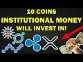 10 COINS INSTITUTIONAL MONEY WILL INVEST IN
