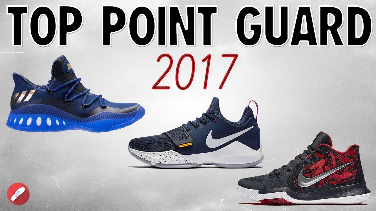 Top 10 Basketball Shoes For Point Guards 2017!