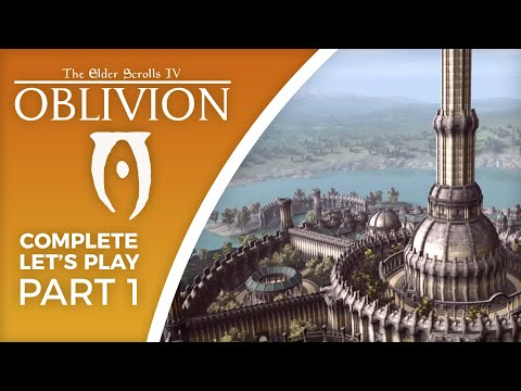 Let's Play Oblivion (with Graphics Mods) - Part 1 - Complete Playthrough
