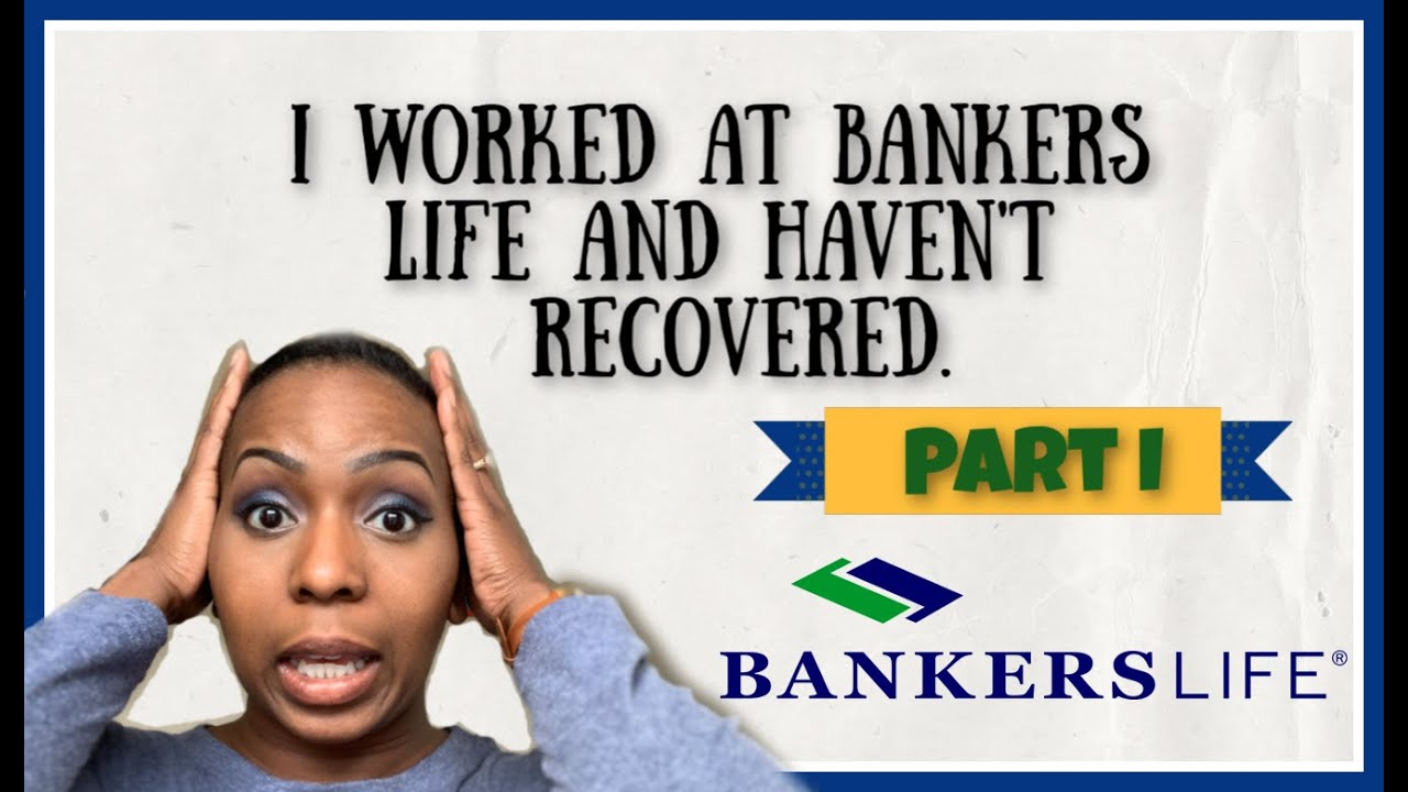 Working At Bankers Life Insurance Part I Youtube