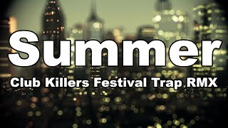 Calvin Harris Summer Club Killers Festival Trap Remix