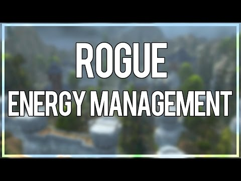 ROGUE ENERGY MANAGEMENT GUIDE - (Combat/Assassination/Subtlety Rogue PvP) Warlords of Draenor 6.2.4