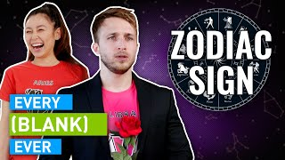 EVERY ZODIAC SIGN EVER...
