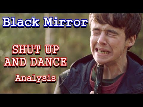 Black Mirror Analysis: Shut Up and Dance
