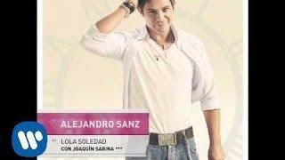 Alejandro Sanz feat Joaquin Sabina. Lola Soledad