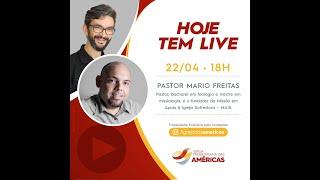 LIVE 22.04.20 | Rev. JR Vargas e Pastor Mario Freitas