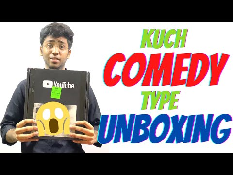 Kuch Comedy Type Unboxing ! | Silver Play Button Funny Unboxing