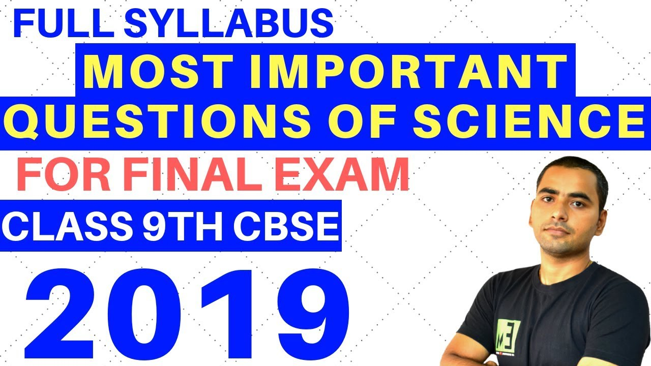 MOST IMPORTANT QUESTIONS OF SCIENCE FINAL EXAMS | CLASS 9 CBSE