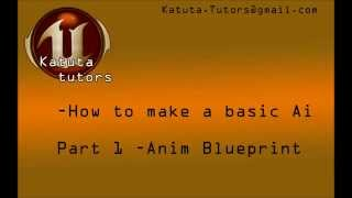 Unreal 4 - How To make a basic AI-Anim Blueprint -- 1