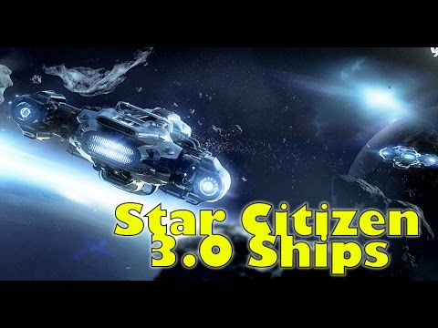 Star Citizen | The New Ships of 3.0