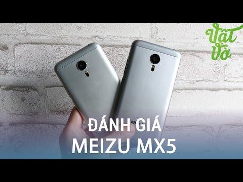 Vật Vờ| Đánh giá Meizu MX5: Thiết kế đẹp, camera tốt, đã có ROM Quốc Tế, ổn định, có Tiếng Việt