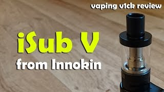 New Innokin iSub V Vortex Tank - Review
