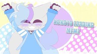 konoyo loading // animation meme