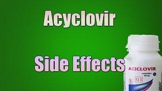 Acyclovir Side Effects - Acyclovir Tablets, Capsules, Suspension (Oral)