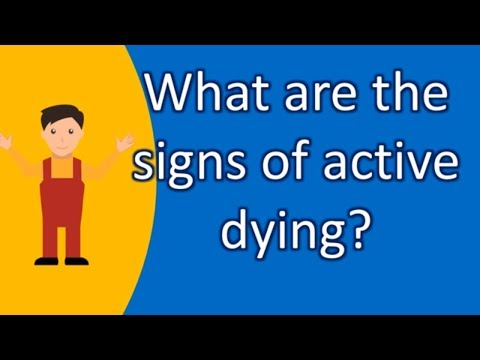 What are the signs of active dying ? ASK it from Health FAQS