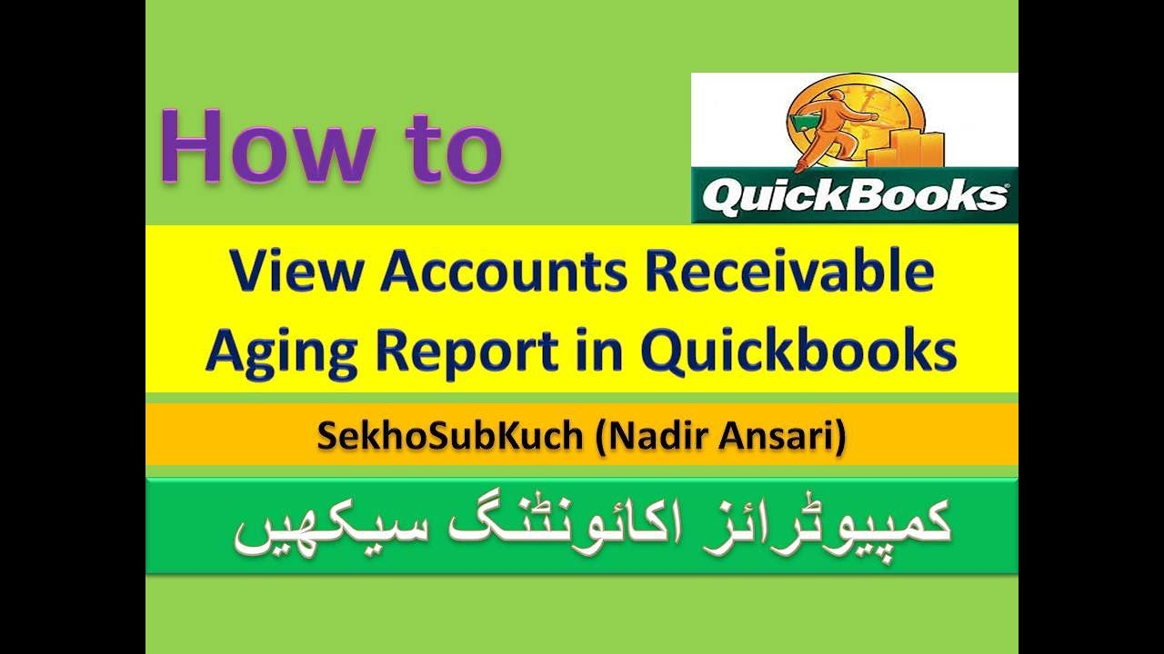 Accounts Receivable Aging Report in Quickbooks (Part 41) : A/R Aging  Reports [Urdu / Hindi]