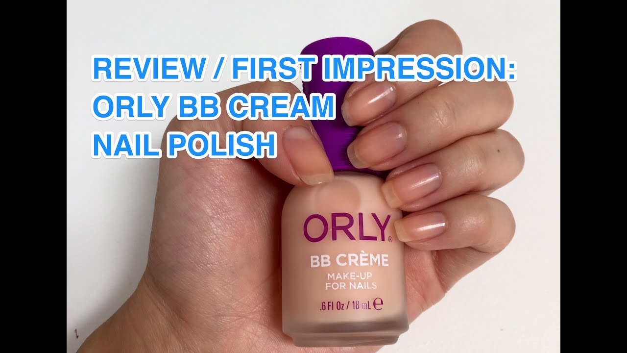 Review/First Impression: Orly BBcream nail polish - YouTube