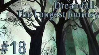 Dreamfall: The Longest Journey #18 [Библиотека в лесу]