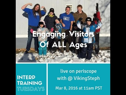 Engaging Visitors of All Ages - Interp Training Tuesday #6