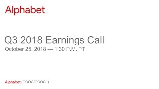 Alphabet 2018 Q3 Earnings Call