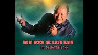 Download Badi Door Se Aaye Hain Pyar Ka Tohfa Laye Hai . Ft .mohammad aziz  - MP3 song and Music Video