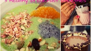 3 healthy breakfast smoothies | Quick and easy breakfast | Simple high fiber and protein smoothies Thumbnail