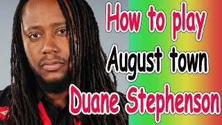 How to play - August Town - Duane Stephenson / Chords
