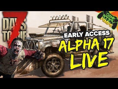 (Early Access) 7D2D ALPHA 17 LIVE TONIGHT!