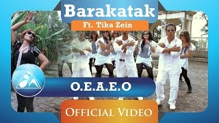 Download lagu BARAKATAK feat TIKA - O.E.A.E.O (Official Video Clip)