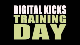 Digital Kicks - Training Day [Official Audio]