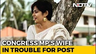 Congress MP's Wife Apologises For