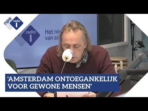 'Amsterdam wordt ontoegankelijk voor gewone mensen'   NPO Radio 1
