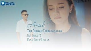 Download lagu Arul - Tak Pernah Terbayangkan Cipt.  Pancal 15