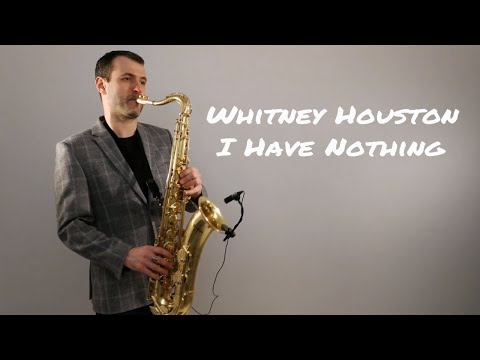 Whitney Houston - I Have Nothing Saxophone Cover by Juozas Kuraitis