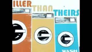 Iller Than Theirs - Wash Rinse Reprise