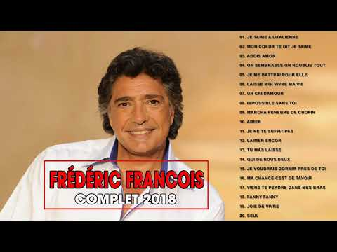 Frédéric Francois Best of Songs 2018 ♪ღ♫ Album Frederic Francois Complet 2018