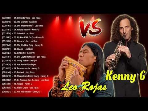 Leo Rojas & Kenny G Greatest Hits - The Best Of Kenny G & Leo Rojas 2018