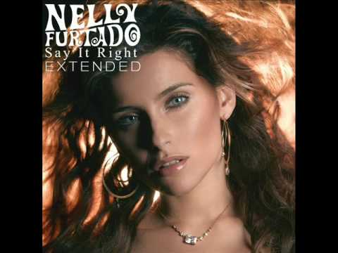 Nelly Furtado - Say It Right (Extended)
