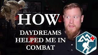 How Daydreams Helped Me in Combat