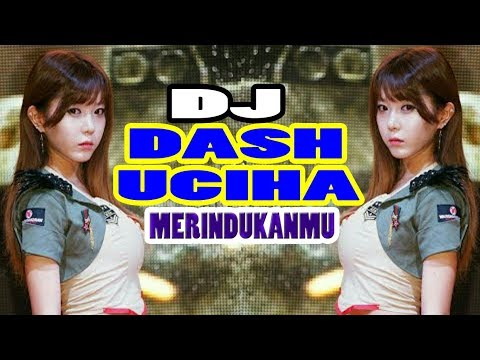 DJ DASH UCIHA - MERINDUKANMU BREAKBEAT SANTAI 2018 II  FULL BASSBEAT